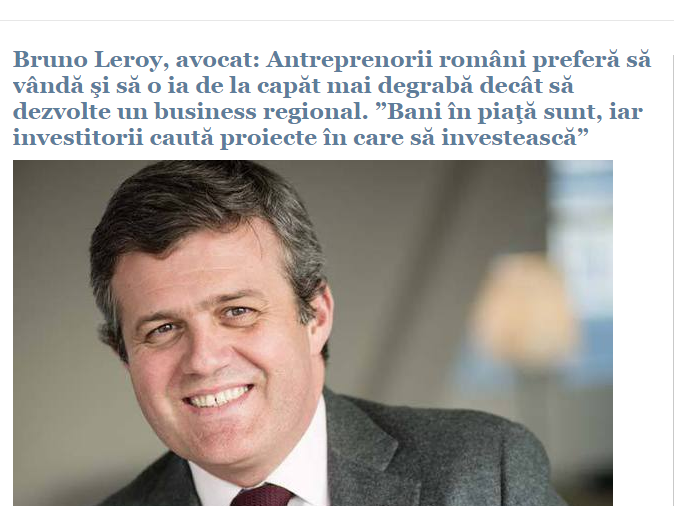 Bruno Leroy, lawyer: Romanian entrepreneurs prefer to sell their business and start over, rather than developing it into a regional business.